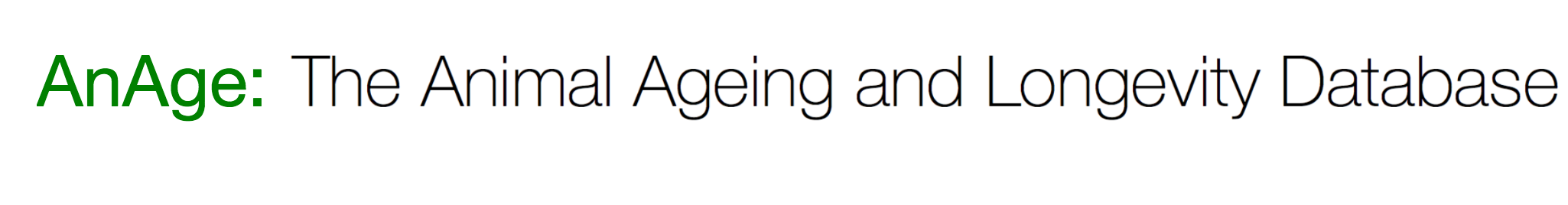 AnAge: The Animal Ageing and Longevity Database